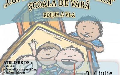 """Școala de vară """"Copilările binecuvântată"""", ediția a VI-a"""