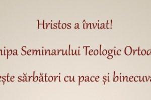 Mesaj pascal pentru comunitatea Seminarului Teologic Ortodox